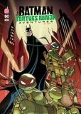 Matthew-K Manning et Jon Sommariva - Batman et les tortues ninja aventures Tome 1 : .