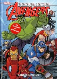 Matthew-K Manning et Jon Sommariva - Marvel Action Avengers Tome 1 : Danger inconnu.