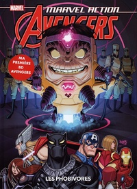 Matthew-K Manning et Marcio Fiorito - Marvel Action Avengers Tome 3 : Les phobivores.