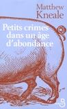 Matthew Kneale - Petits crimes dans un âge d'abondance.