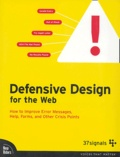 Matthew Linderman et Jason Fried - Defensive Design for the Web.