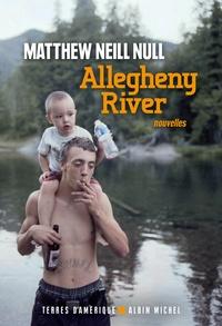 Matthew Neill Null - Allegheny River.