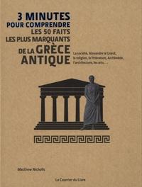 3 minutes pour comprendre les 50 faits les plus marquants de la Grèce antique - Matthew Nicholls |