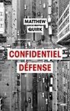 Matthew Quirk et Diniz Galhos - Confidentiel Defense - Extrait.