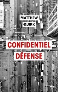 Matthew Quirk - Confidentiel défense.