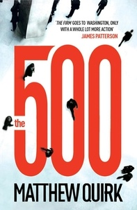 Matthew Quirk - The 500 (Mike Ford 1).