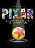 Matthew Reinhart - La grande galerie de l'animation Pixar.