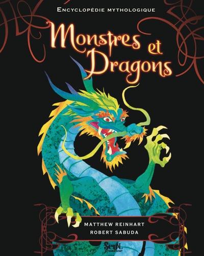 Matthew Reinhart et Robert Sabuda - Monstres et dragons.