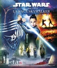 Matthew Reinhart - Star Wars - La Saga Skywalker - Le livre pop-up.