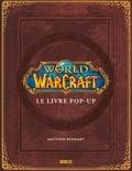 Matthew Reinhart et Robert Brooks - World of Warcraft - Le livre Pop-up.