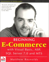 Beginning E-Commerce with Visual Basic, ASP, SQL Server 7.0 and MTS - Matthew Reynolds | Showmesound.org