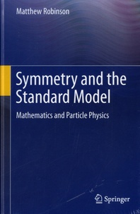 Symmetry and the Standard Model- Mathematics and Particle Physics - Matthew Robinson | Showmesound.org