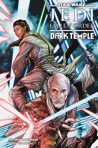 Matthew Rosenberg et Paolo Villanelli - Star Wars : Jedi Fallen Order - The Dark Temple.