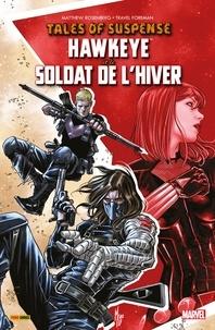 Matthew Rosenberg - Tales of Suspense - Hawkeye et le Soldat de L'Hiver.