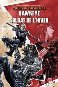 Matthew Rosenberg et Travel Foreman - Tales of suspense - Hawkeye et le soldat de l'hiver.