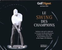 Matthew Rudy - Le swing des champions - Golf Digest.