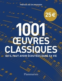 Matthew Rye - Les 1001 oeuvres classiques qu'il faut avoir écoutées dans sa vie.