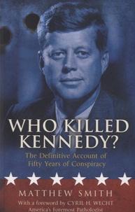 Matthew Smith - Who Killed Kennedy ?.