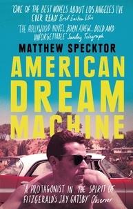 Matthew Specktor - American Dream Machine.