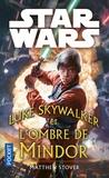 Matthew Stover - Star Wars  : Luke Skywalker et les ombres de Mindor.