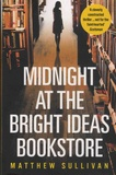 Matthew Sullivan - Midnight at the Bright Ideas Bookstore.