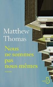Matthew Thomas - Nous ne sommes pas nous-mêmes.