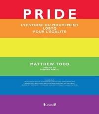 Matthew Todd - Pride - L'histoire du mouvement LGBT pour l'égalité.