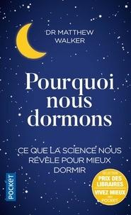 Télécharger livre pdf en ligne gratuit Pourquoi nous dormons  - Le pouvoir du sommeil et des rêves, ce que la science nous révèle CHM PDF DJVU par Matthew Walker