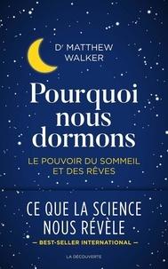 Ebooks à télécharger en ligne Pourquoi nous dormons  - Le pouvoir du sommeil et des rêves, ce que la science nous révèle 9782348041273 par Matthew Walker en francais PDF DJVU