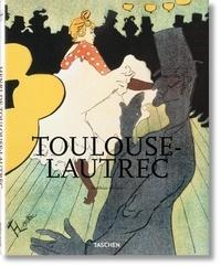 Matthias Arnold - Henri de Toulouse-Lautrec 1864-1901 - Le théâtre de la vie.