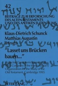 Matthias Augustin et Klaus-dietrich Schunck - «Lasset uns Brücken bauen...» - Collected Communications to the XVth Congress of the International Organization for the Study of the Old Testament, Cambridge 1995.