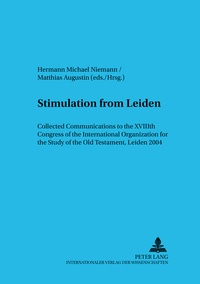 Matthias Augustin et Hermann michael Niemann - Stimulation from Leiden - Collected Communications to the XVIIIth Congress of the International Organization for the Study of the Old Testament, Leiden 2004.