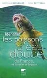 Matthias Bergbauer et Yann Davitoglu - Identifier les poissons d'eau douce de France, de Suisse et de Belgique.