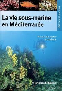 Matthias Bergbauer et Bernd Humberg - La vie sous-marine en Méditerranée.