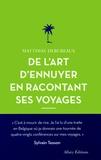 Matthias Debureaux - De l'art d'ennuyer en racontant ses voyages.