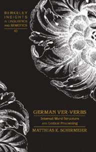 Matthias k. Schirmeier - German ver-Verbs - Internal Word Structure and Lexical Processing.