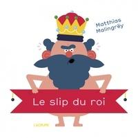Matthias Malingrëy - Le slip du roi.