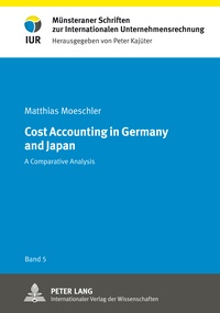 Matthias Moeschler - Cost Accounting in Germany and Japan - A Comparative Analysis.