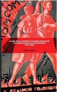 Matthias Neumann - La Liga de las Juventudes Comunistas (Komsomol) y la transformación de la Unión Soviética (1917-1932).