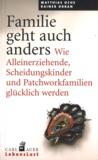 Matthias Ochs et Rainer Orban - Familie geht auch anders - Wie Alleinerziehende, Scheidungskinder und Patchworkfamilien glücklich werden.