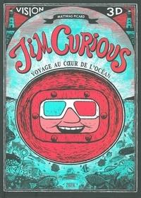 Matthias Picard - Jim Curious - Voyage au coeur de l'océan. Vision 3D.
