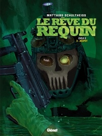 Matthias Schultheiss - Le Rêve du requin 6 : LE RÊVE DU REQUIN - CYCLE 2 - TOME 3 - Jackpot.