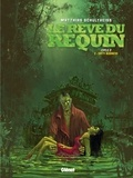 Matthias Schultheiss - Le rêve du requin, cycle 2 Tome 2 : Dirty Business.