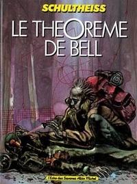 Matthias Schultheiss - Le théorème de Bell Tome 1 : .