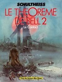 Matthias Schultheiss - Le théorème de Bell Tome 2 : Le contact.