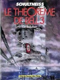 Matthias Schultheiss - Le théorème de Bell Tome 3 : La solution.