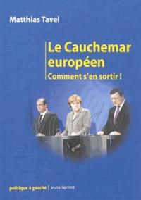 Matthias Tavel - Le Cauchemar européen.