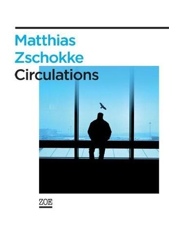 Matthias Zschokke - Circulations.