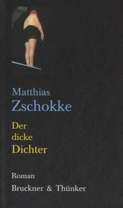 Matthias Zschokke - Der dicke Dichter.