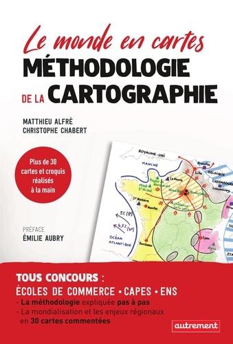 Le monde en cartes. Méthodologie de la cartographie
